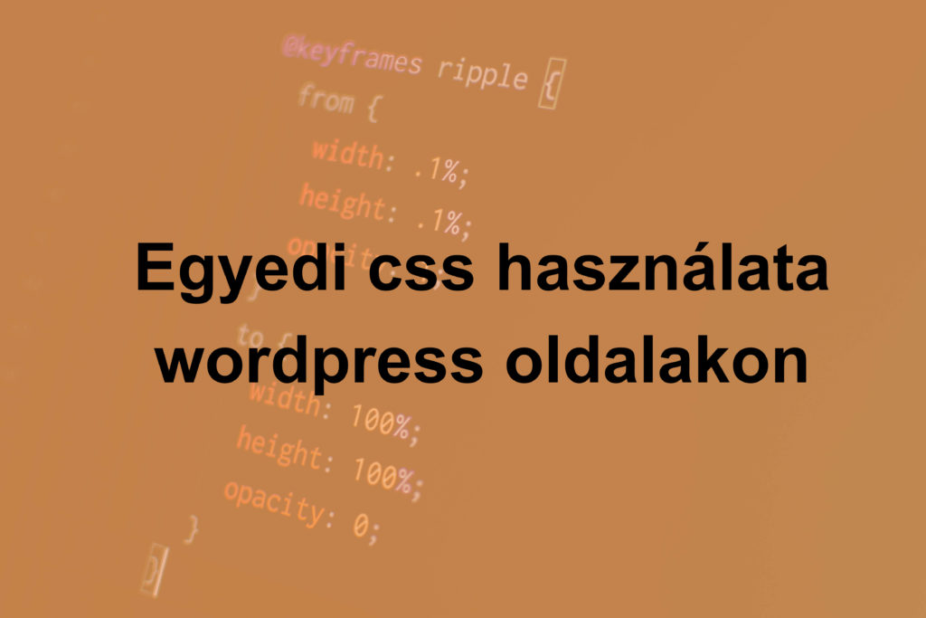 Egyedi css használata wordpress oldalakon