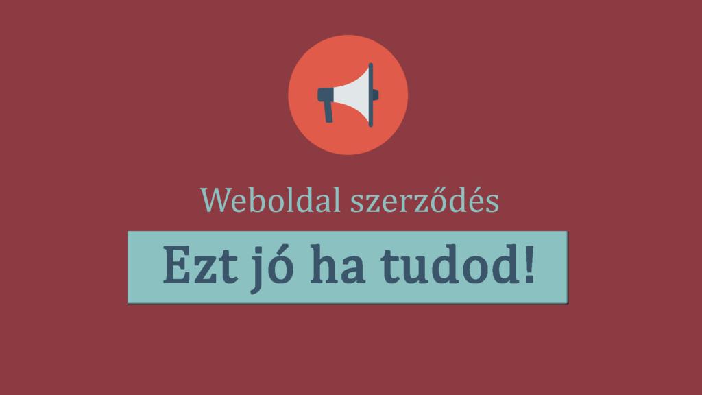 Weboldal szerződés - Ezt jó ha tudod!