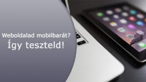 Weboldalad mobilbarát Így teszteld