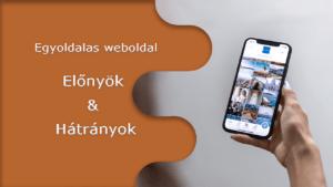 Egyoldalas weboldal előnyök & hátrányok