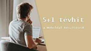 5+1 tévhit a weboldal készítésről
